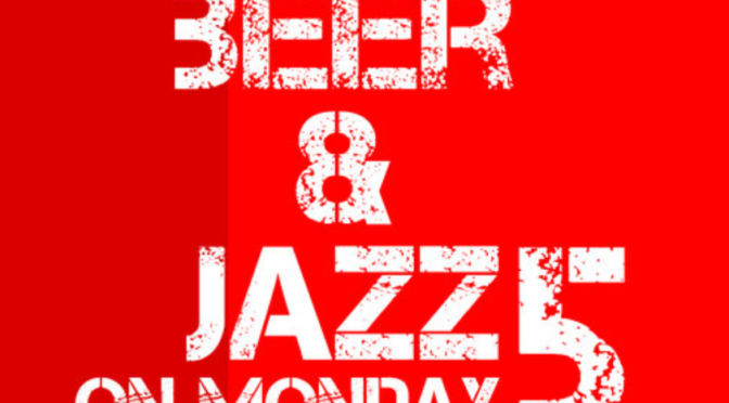 Beer & Jazz on Monday!