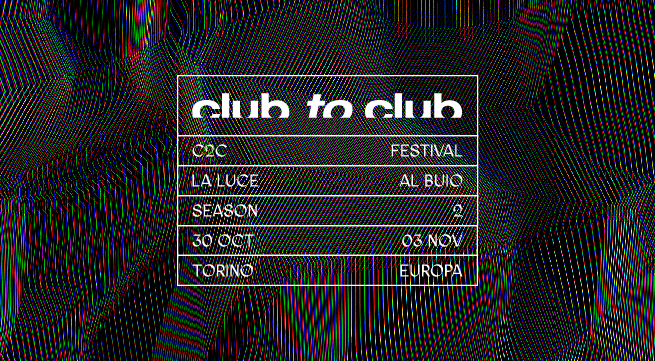 Club To Club 2019